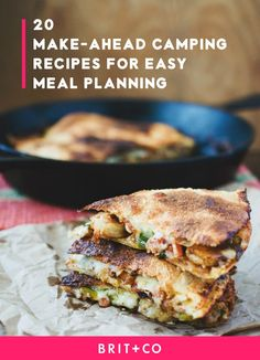 Get your cooking done in advance for your next camping trip with these simple make-ahead camping recipes.