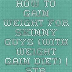 How to Gain Weight for Skinny Guys (with Weight Gain Diet)   StrongLifts