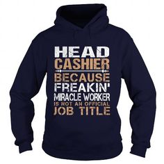 HEAD CASHIER Because FREAKING Awesome Is Not An Official Job Title T Shirts, Hoodies. Get it here ==► https://www.sunfrog.com/LifeStyle/HEAD-CASHIER--Freaking-91736235-Navy-Blue-Hoodie.html?57074 $35.99