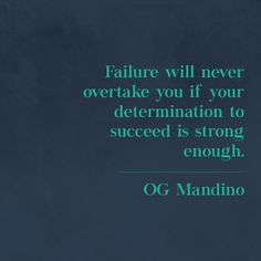 """Failure will never overtake you if your determination to succeed is strong enough."" - OG Mandino  . . . . #quote #inspiration #motivation #entrepreneur #marketing #design #emailsignature #dailyquote #dailyinspo"