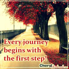 Every journey begins with the first step!  #quote