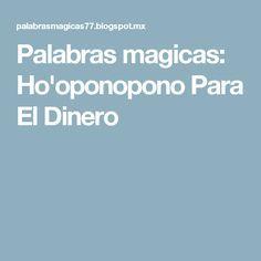 Palabras magicas: Ho'oponopono Para El Dinero