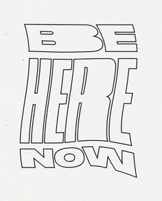 Be here now — Weekend Creative The Words, Cool Words, Motivacional Quotes, Words Quotes, Sayings, Quotes Women, Graphisches Design, Word Art Design, Design Layouts