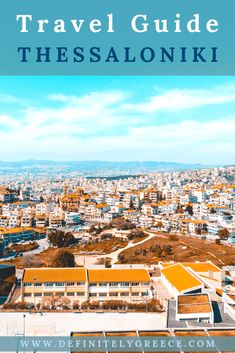 Your step by step travel guide to having an unforgettable experience in Thessaloniki, one of the gems of North Greece. Book your travel now! Europe Travel Guide, Travel Guides, Famous Monuments, Thessaloniki, Greece Travel, Countries Of The World, Amazing Destinations, Outdoor Travel, Ghosts