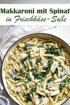 Macaroni with spinach. In cream cheese Makkaroni mit Spinat. In Frischkäse-Soße. Macaroni with spinach in cream cheese sauce, vegetarian, vegan feasible, all in one recipe for the Thermomix - Healthy Pastas, Healthy Recipes, Cream Cheese Sauce, Italy Food, Meals For One, The Fresh, Vegetable Recipes, Pasta Recipes, Macaroni Recipes
