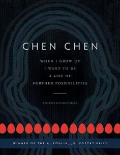 When I grow up I want to be a list of further possibilities / Chen Chen
