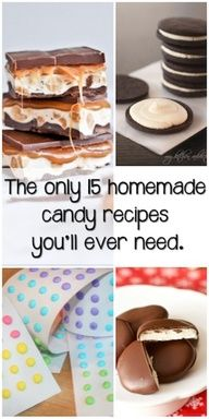 The Only 15 Homemade Candy Recipes You'll Ever Need - a list curated from various blogs, including snickers, dots, candy hearts, butterfinger, reese's, etc.