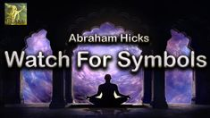 Abraham Hicks ~ Your Inner Being Can Guide You Through Symbols ☑