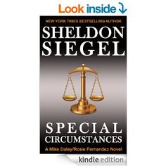 Special Circumstances (Mike Daley/Rosie Fernandez Legal Thriller Book 1) - Kindle edition by Sheldon Siegel. Mystery, Thriller & Suspense Kindle eBooks @ Amazon.com.