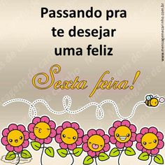 Portuguese Quotes, Spanish Greetings, Messages, Day, Good Morning Wishes, Girlfriends, Photos, Friday, Text Posts