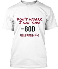 """Discover Philippians 7 T-Shirt from a custom product made just for you by Teespring. - The Kingdom Apparel"""" presents the. Philippians 4 6 7, I Got This, Don't Worry, No Worries, God, Mens Tops, T Shirt, Dios, Supreme T Shirt"""