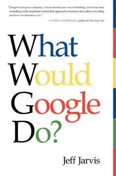 What Would Google Do? by Jeff Jarvis, http://www.amazon.co.uk/dp/0062063359/ref=cm_sw_r_pi_dp_AYXcrb1HZ6ESW/276-8472679-1885503