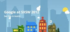 Google is bringing a taste of the 'plex to SXSW with its 'Google Village'