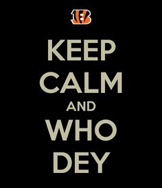 KEEP CALM AND WHO DEY