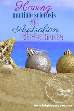 Having multiple sclerosis at Australian Christmas#multiplesclerosis #MS #aussiechristmas #christmas #heatfatigue #sparklybrighteyes
