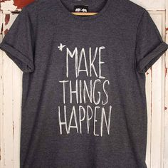 'make things happen' t shirt by don't feed the bears | notonthehighstreet.com