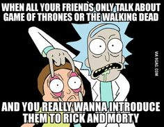 Rick and Morty is life.