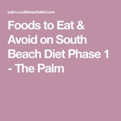 Foods to Eat & Avoid on South Beach Diet Phase 1 - The Palm