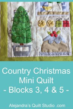 Country Christmas Mini Quilt - Blocks 3, 4 & 5 Christmas Minis, Country Christmas, Sewing Tutorials, Quilt Blocks, Decorating Your Home, Quilt Studio, Reusable Tote Bags, Embroidery, Quilts