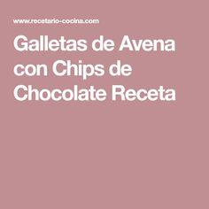 Galletas de Avena con Chips de Chocolate Receta