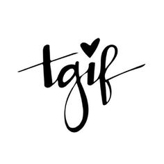 Tgif Quotes | 231 Best Tgif Quotes Images In 2019 Thoughts Frases Hello Friday