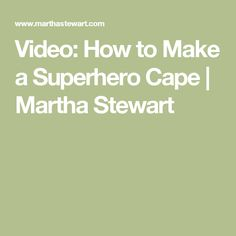 Videoten dollar ledge project video easy diy projects from ana how to make a superhero cape sewing tablessuperhero capesgatemartha stewart watchthetrailerfo