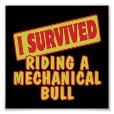 >>>Low Price Guarantee          	I SURVIVED RIDING A MECHANICAL BULL POSTERS           	I SURVIVED RIDING A MECHANICAL BULL POSTERS we are given they also recommend where is the best to buyShopping          	I SURVIVED RIDING A MECHANICAL BULL POSTERS lowest price Fast Shipping and save your m...Cleck Hot Deals >>> http://www.zazzle.com/i_survived_riding_a_mechanical_bull_posters-228124507710638053?rf=238627982471231924&zbar=1&tc=terrest