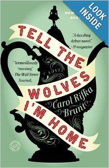 Tell the Wolves I'm Home: A Novel: Carol Rifka Brunt: 9780812982855: Amazon.com: Books