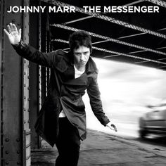 "New Solo Album by The Smith's ex-guitarist, Johnny Marr - ""The Messenger"" The Smiths, New Music Releases, Album Releases, Johnny Marr, Thing 1, The Messenger, David Cameron, American Tours, Music Magazines"