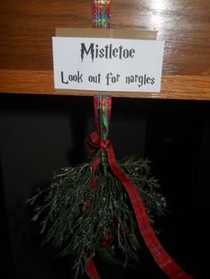 Harry Potter Christmas.  Hang a bit of greenery.  Add a warning about nargles.