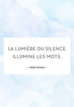 """La lumière du silence illumine les mots."" - Yoko Ogawa"