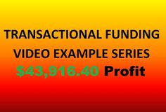 $43K profit, no money in the deal example using transactional funding https://www.youtube.com/watch?v=MUtl6KLNRm8