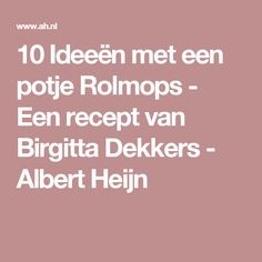 10 Ideeën met een potje Rolmops - Een recept van Birgitta Dekkers - Albert Heijn