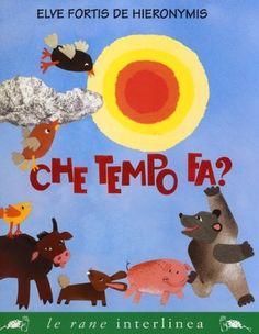 Che tempo fa? di Elve Fortis De Hieronymis, http://www.amazon.it/dp/886699104X/ref=cm_sw_r_pi_dp_zRausb0GSES4B