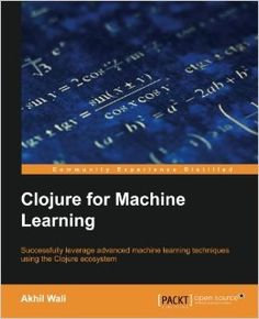 Clojure for Machine Learning is an introduction to machine learning techniques and algorithms. This book demonstrates how you can apply these techniques to real-world problems using the Clojure programming language.It explores many machine learni Machine Learning Book, Introduction To Machine Learning, Computer Technology, Computer Science, Cloud Data, Learning Techniques, Science Books, Free Ebooks, Mathematics