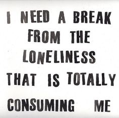 black, break, consume, dark, loneliness, lonely