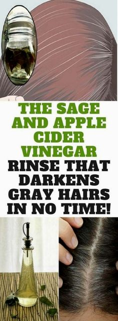 The Sage And Apple Cider Vinegar Rinse That Darknes Gray Hairs In No Time!  Special
