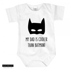 """My Dad is Cooler Than Batman!"" Batman rompertje. Monochrome - Black & White  Baby rompertje van www.nuki-nuby.nl"