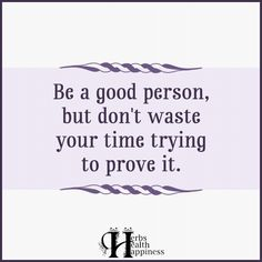 Be A Good Person►►http://www.eminentlyquotable.com/be-a-good-person/?i=p