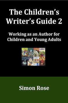 The Children's Writer's Guide 2 explores the writing process, examining topics such as developing memorable characters, creating effective dialogue, the importance of book covers, the value of blogging, age levels and appropriate content for books for children and young adults, networking, and the process of submitting your work to publishing houses.  http://simon-rose.com/guides-for-writers/childrens-writers-guide-2/