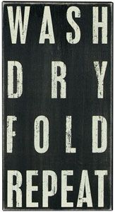"""Wash Dry Fold 8""""x15"""" Wood Sign, $25.50...perfect for my laundry room"""