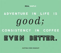Quote by Justina Chen Headley (coffee love!)