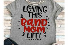 Marching Band Mom, Marching Band Shirts, Band Mom Shirts, Love Band, Proud Mom, Silhouette Cameo, Silhouette Projects, Happy Girls, Design Bundles