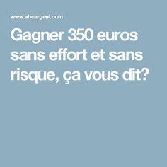 Gagner 350 euros sans effort et sans risque, ça vous dit? Pari Sportif, Rest, Effort, Budgeting, Entrepreneur, Management, Marketing, How To Plan, France