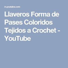 Llaveros Forma de Pases Coloridos Tejidos a Crochet - YouTube