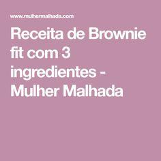 Receita de Brownie fit com 3 ingredientes - Mulher Malhada