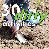 30 Dirty Kid Activities: Build a Mud Castle, Create with Mortar, Paint with Mud, Mix Dirt Soup.