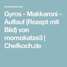 Gyros - Makkaroni - Auflauf (Rezept mit Bild) von momokatze3   Chefkoch.de
