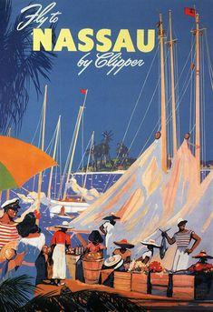Fly to Nassau Bahamas by Clipper, Pan American World Airways vintage travel poster Travel Ads, Airline Travel, Travel Tourism, Air Travel, Beach Travel, Retro Poster, Vintage Travel Posters, Retro Airline, Vintage Airline