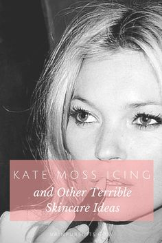 """In a recent interview with W magazine, Kate Moss supposedly passed out a few nuggets of beauty wisdom. When asked about her skincare secrets for staying youthful, she mysteriously replied, """"skin icing."""" See more on our blog"""